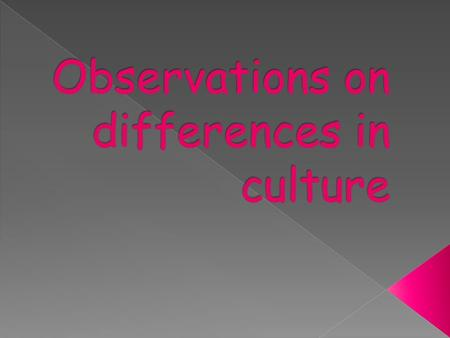Observation on similarities in culture.
