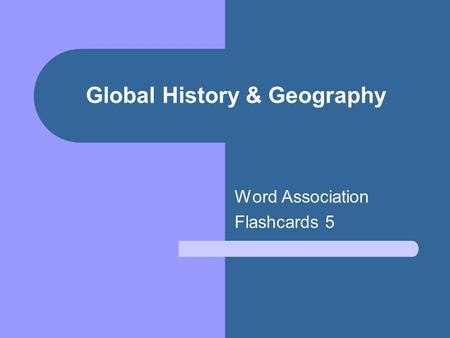 Global History & Geography Word Association Flashcards 5.