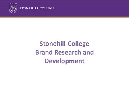 Stonehill College Brand Research and Development.