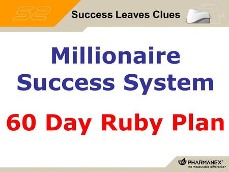 Success Leaves Clues Millionaire Success System 60 Day Ruby Plan.