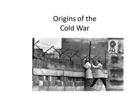 Origins of the Cold War. Development of the Cold War The Cold War (1945-91) was one of perception where neither side fully understood the intentions.