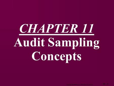 11 - 1 Copyright  2003 Pearson Education Canada Inc. CHAPTER 11 Audit Sampling Concepts.