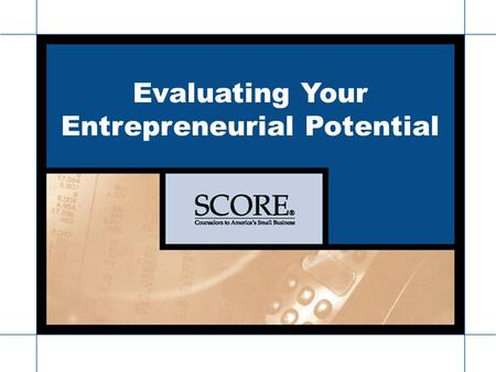 Www.seacoast.score.org Seacoast Chapter 185 Evaluating Your Entrepreneurial Potential.