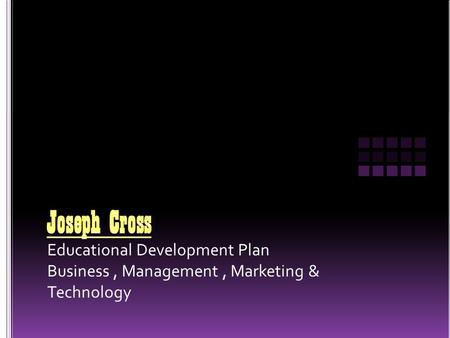 Educational Development Plan Business, Management, Marketing & Technology.