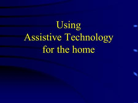 Using Assistive Technology for the home. Portable Ramps.