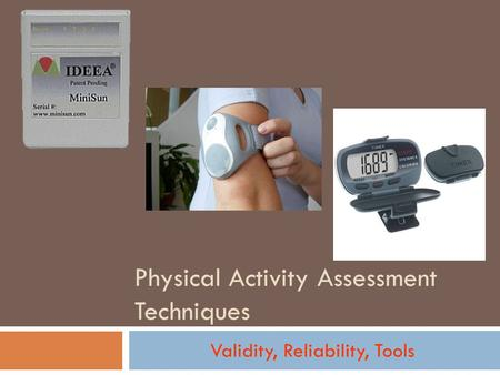 Physical Activity Assessment Techniques Validity, Reliability, Tools.