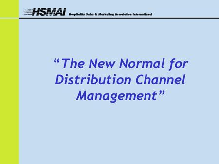 """The New Normal for Distribution Channel Management"""