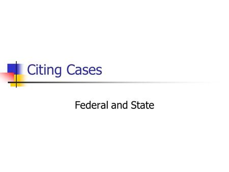 Citing Cases Federal and State.