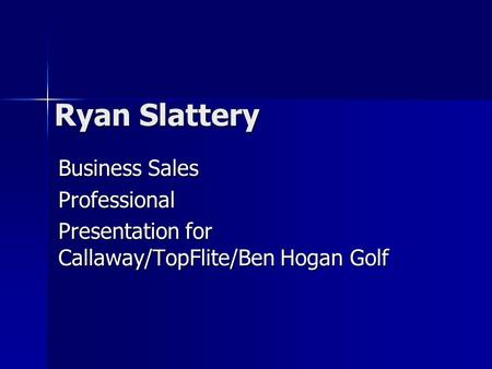 Ryan Slattery Business Sales Professional