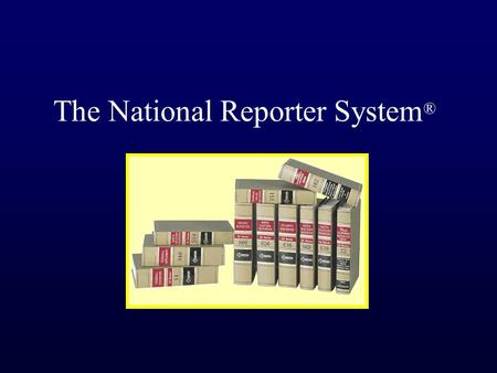 The National Reporter System ®. Contents Introduction: Case Law, the Courts, and the Doctrine of PrecedentIntroduction: Case Law, the Courts, and the.