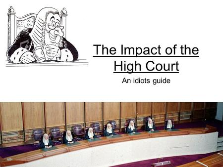 The Impact of the High Court
