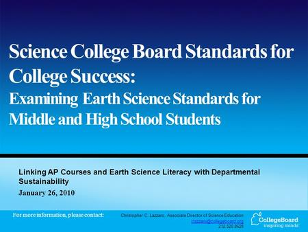 Science College Board Standards for College Success: Examining Earth Science Standards for Middle and High School Students Linking AP Courses and Earth.