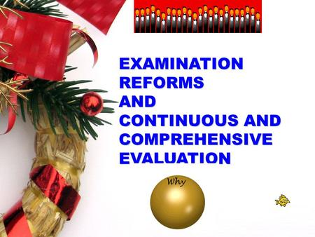 Page 1 EXAMINATION REFORMS AND CONTINUOUS AND COMPREHENSIVE EVALUATION.