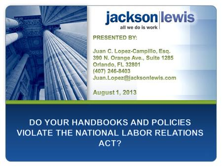 1. WHAT IS IT? WHAT DOES IT DO? 2 The National Labor Relations Act controls the rights of union and non-union employers that seek to regulate the conduct.