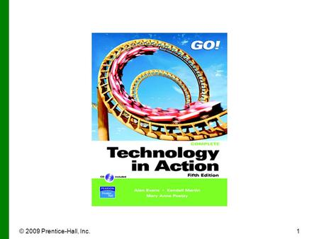 © 2009 Prentice-Hall, Inc.1. 2 Technology in Action Technology in Focus: Careers in IT.