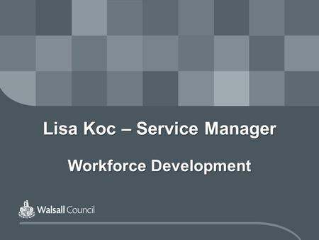 Lisa Koc – Service Manager Workforce Development.