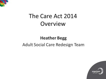 Heather Begg Adult Social Care Redesign Team