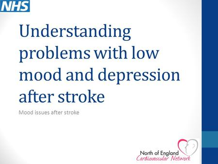 Understanding problems with low mood and depression after stroke Mood issues after stroke.
