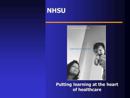 NHSU Putting learning at the heart of healthcare.