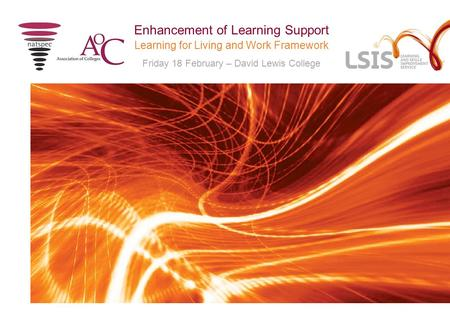 Learning for Living and Work Framework Friday 18 February – David Lewis College Enhancement of Learning Support.