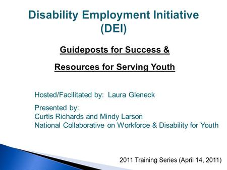 Guideposts for Success & Resources for Serving Youth 2011 Training Series (April 14, 2011) Hosted/Facilitated by: Laura Gleneck Presented by: Curtis Richards.