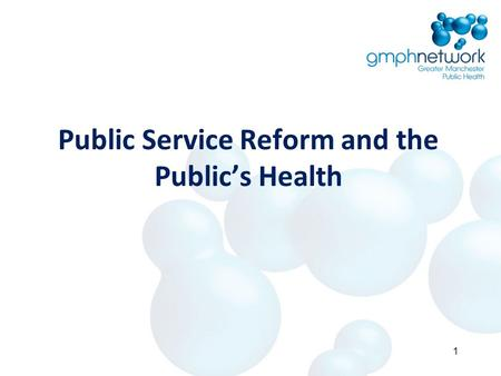 Public Service Reform and the Public's Health 1. PSR Strategic Overview Ambition is for sustainable economic growth, where all residents contribute to.