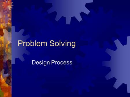Problem Solving Design Process.
