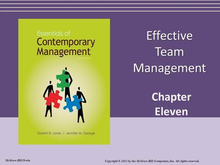 Effective Team Management Chapter Eleven Copyright © 2011 by the McGraw-Hill Companies, Inc. All rights reserved. McGraw-Hill/Irwin.