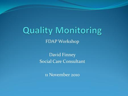 FDAP Workshop David Finney Social Care Consultant 11 November 2010.