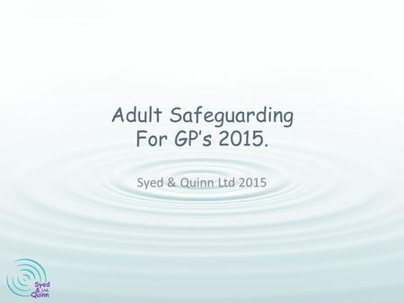 Adult Safeguarding For GP's 2015.