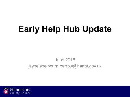 Early Help Hub Update June 2015