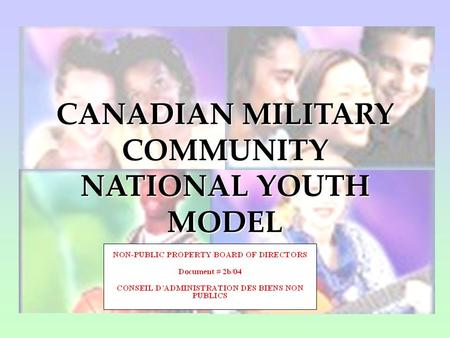CANADIAN MILITARY COMMUNITY NATIONAL YOUTH MODEL.