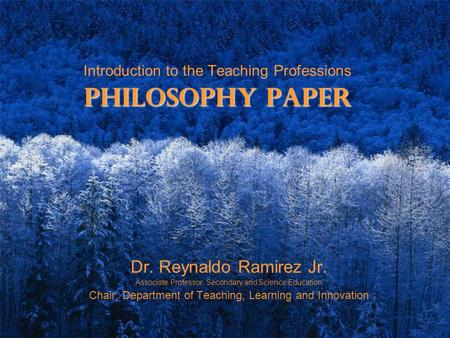 Introduction to the Teaching Professions Philosophy Paper