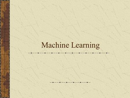 Machine Learning. Learning agent Any other agent.