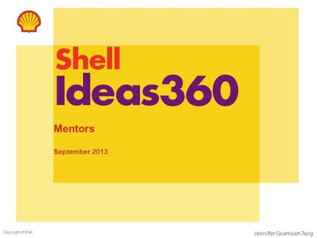 Copyright of Shell Jenniffer Gearheart-Tang Mentors September 2013.