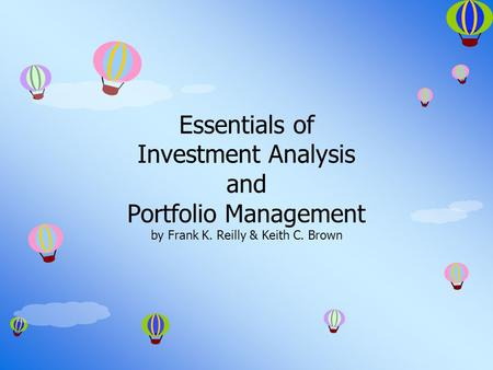 Essentials of Investment Analysis and Portfolio Management by Frank K. Reilly & Keith C. Brown.