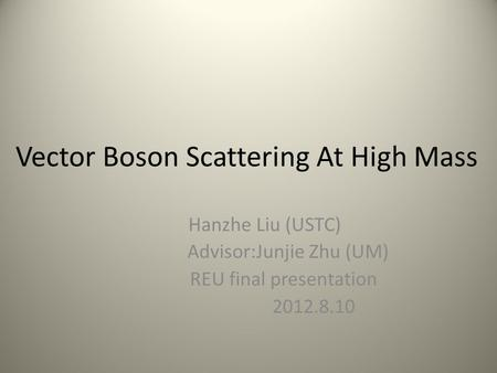 Vector Boson Scattering At High Mass