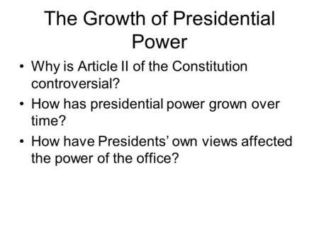 The Growth of Presidential Power