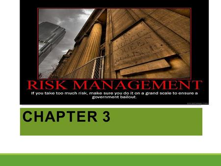 CHAPTER 3. Risk Defined: ◦A measure of the uncertainty of returns- ◦Uncertainty about future conditions ◦------------------------------------------- ◦The.