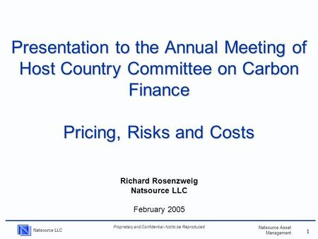 Natsource LLC Proprietary and Confidential- Not to be Reproduced Natsource Asset Management 1 Presentation to the Annual Meeting of Host Country Committee.