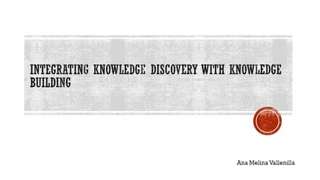 Ana Melina Vallenilla. Knowledge Discovery from Data-Mining (KDD): an interdisciplinary area focusing upon methodologies for extracting useful knowledge.