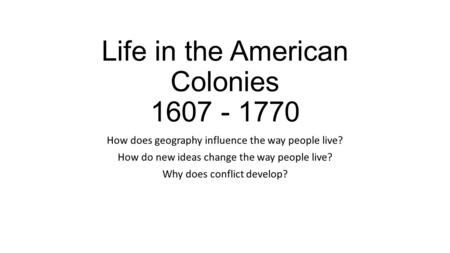 Life in the American Colonies
