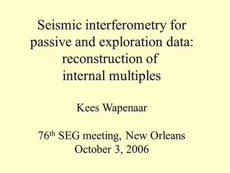 Seismic interferometry for passive and exploration data: