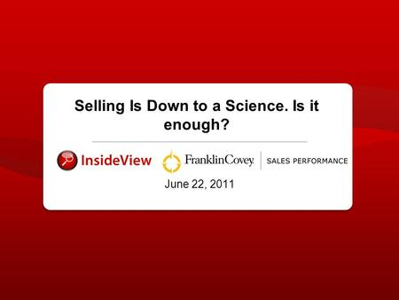 June 22, 2011 Selling Is Down to a Science. Is it enough?