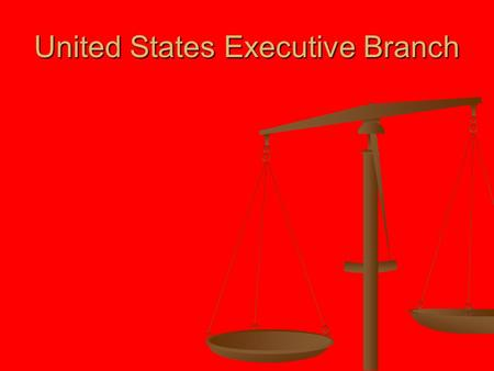 United States Executive Branch. Background Fewer specific powers for the president in the Constitution Fewer specific powers for the president in the.