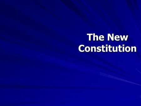 The New Constitution. September 25, 2013 Agenda 1. Explain the responsibilities of the 3 branches of government. 2. How long do members of the House and.