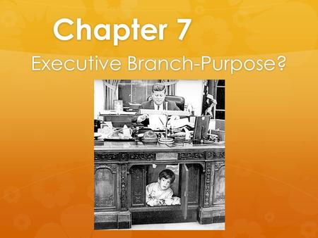 Chapter 7 Executive Branch-Purpose?. President of the United States  Qualifications:  35 years old  Native Born American Citizen (not defined)  Resident.
