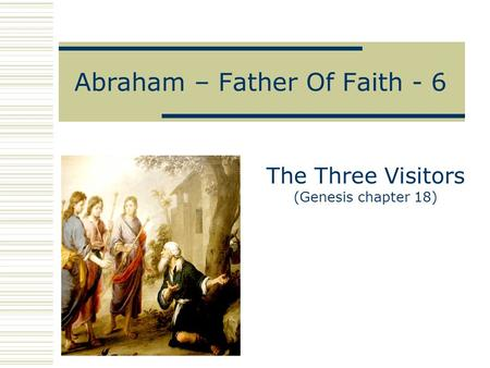 Abraham – Father Of Faith - 6