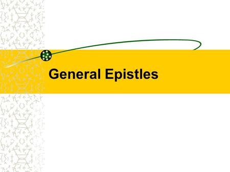 General Epistles. Hebrews through Jude To a general audience Longest to shortest.
