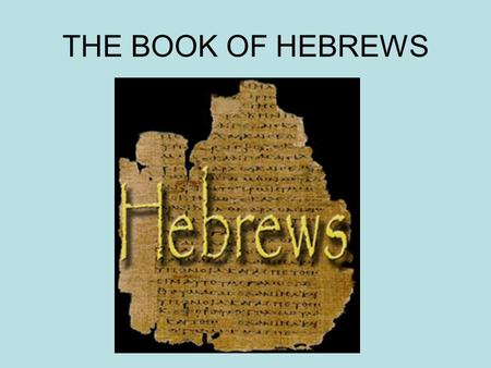 THE BOOK OF HEBREWS.